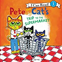 Pete the Cat's Trip to the Supermarket: I Can Read, Level 1