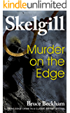Murder on the Edge: a compelling British crime mystery (Detective Inspector Skelgill Investigates Book 3)