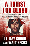 A Thirst for Blood: The True Story of California's Vampire Killer (English Edition)