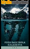 Fuga dall'isola maledetta: Un thriller soprannaturale