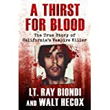 A Thirst for Blood: The True Story of California's Vampire Killer