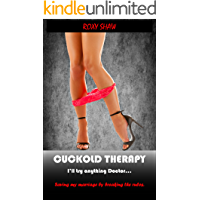 Cuckold Therapy: I'll try anything Doctor...
