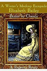 A Winter's Madcap Escapade: A Regency Romp (Brides by Chance Book 4)