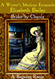 A Winter's Madcap Escapade: A Regency Romp (Brides by Chance Book 4)