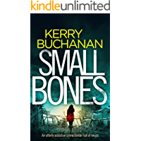 SMALL BONES an utterly addictive crime thriller full of twists (Detectives Harvey & Birch Mysteries Book 2)