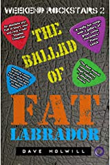 Weekend Rockstars 2: The Ballad Of Fat Labrador Kindle Edition