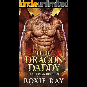 Her Dragon Daddy: A Dragon Shifter Romance (Black Claw Dragons Book 1)