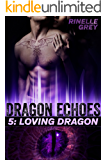 Loving Dragon (Dragon Echoes Book 5) (English Edition)