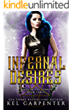 Infernal Desires: A Reverse Harem Urban Fantasy (Queen of the Damned Book 3)