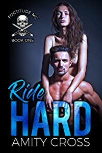 Ride Hard (Fortitude MC Book 1)
