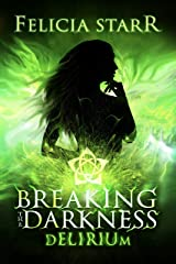 Breaking the Darkness: Delirium Kindle Edition