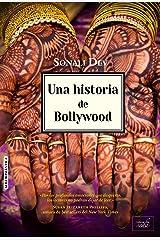 UNA HISTORIA DE BOLLYWOOD (Amores de Bollywood nº 1) (Spanish Edition) Kindle Edition