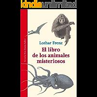 El libro de los animales misteriosos (Las Tres Edades / Nos Gusta Saber nº 14)