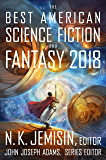 The Best American Science Fiction and Fantasy 2018 (The Best American Series ®)