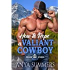 How To Rope A Valiant Cowboy (Silver Springs Ranch Book 5)