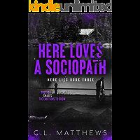 Here Loves a Sociopath: A Dark Bully Academy Romance (Here Lies Book 3)