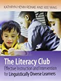 The Literacy Club: Effective Instruction and Intervention for Linguistically Diverse Learners