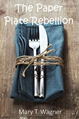 The Paper Plate Rebellion (short story) Kindle Edition