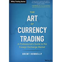 The Art of Currency Trading: A Professional′s Guide to the Foreign Exchange Market