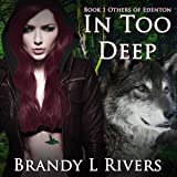 In Too Deep: Others of Edenton, Book 1
