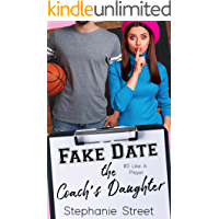 Fake Date the Coach's Daughter: A Sweet Enemies to Lovers YA Romance (Like a Player Book 3)