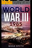 World War III: 1985: Volume One (Tales of World War III: 1985)