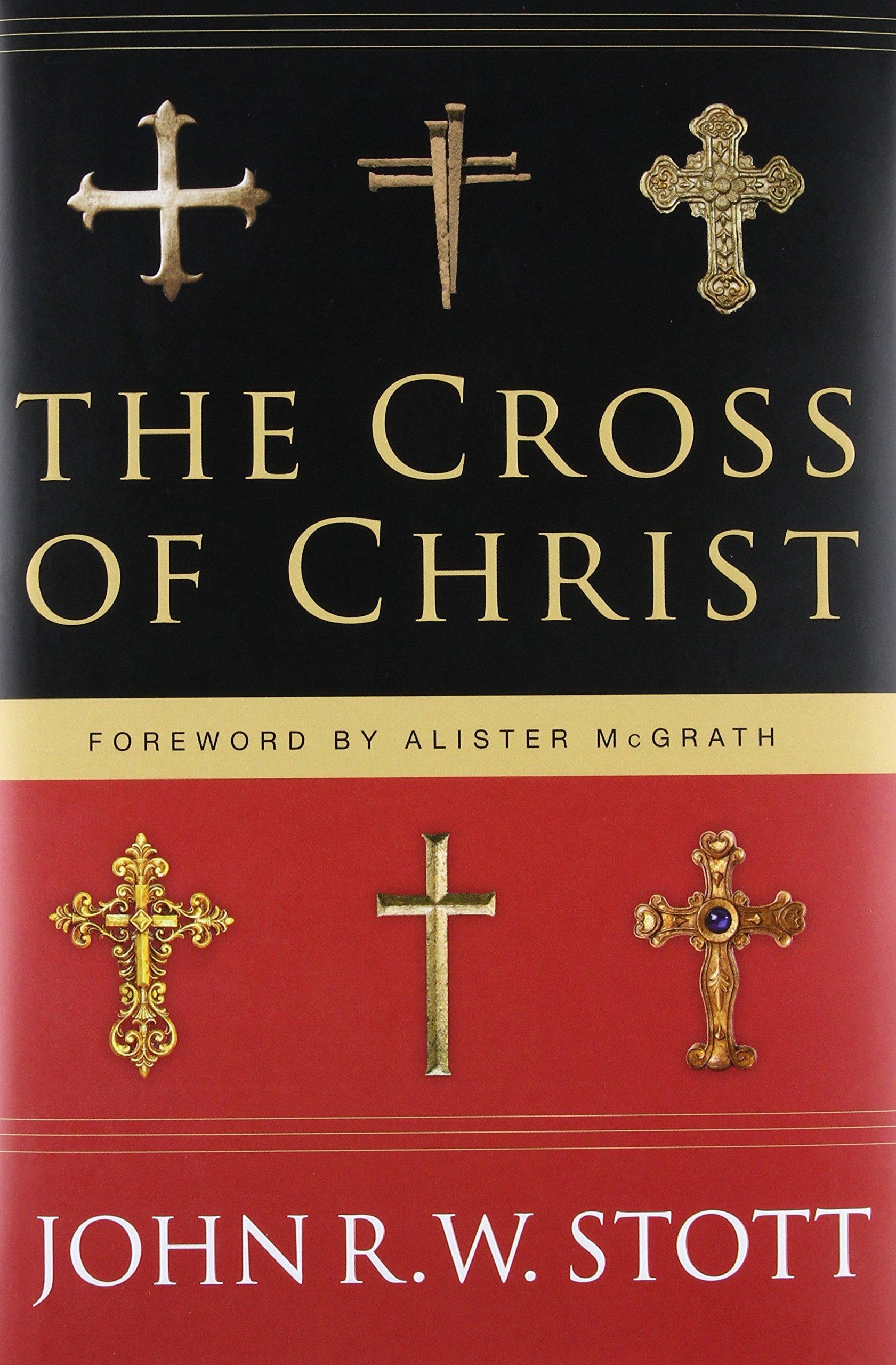 the cross of christ john stott 9780830833207 amazon com books