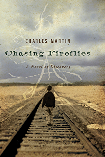 When crickets cry kindle edition by charles martin religion chasing fireflies a novel of discovery fandeluxe Document
