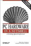 PC Hardware in a Nutshell: A Desktop Quick