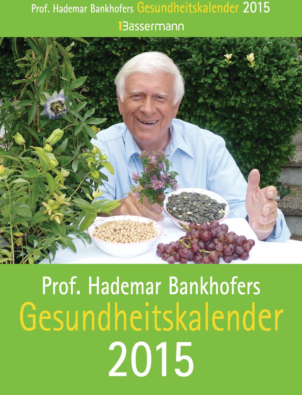 Prof. Bankhofers Gesundheitskalender 2015