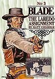 Blade 3: The Laredo Assignment (A Blade Western)