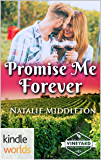 St. Helena Vineyard Series: Promise Me Forever (A St. Helena Thriller) (Kindle Worlds Novella) (The Belmontes Book 1)
