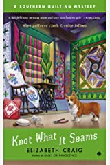 Knot What It Seams: A Southern Quilting Mystery Kindle Edition