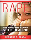 Rape: The Pain, The Agony & The Healing