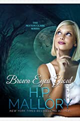 Brown Eyed Ghoul: A Ghostly Paranormal Romance Series (The Peyton Clark Series Book 3) Kindle Edition