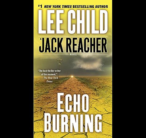 Echo Burning Jack Reacher Book 5 Kindle Edition By Child Lee Mystery Thriller Suspense Kindle Ebooks Amazon Com