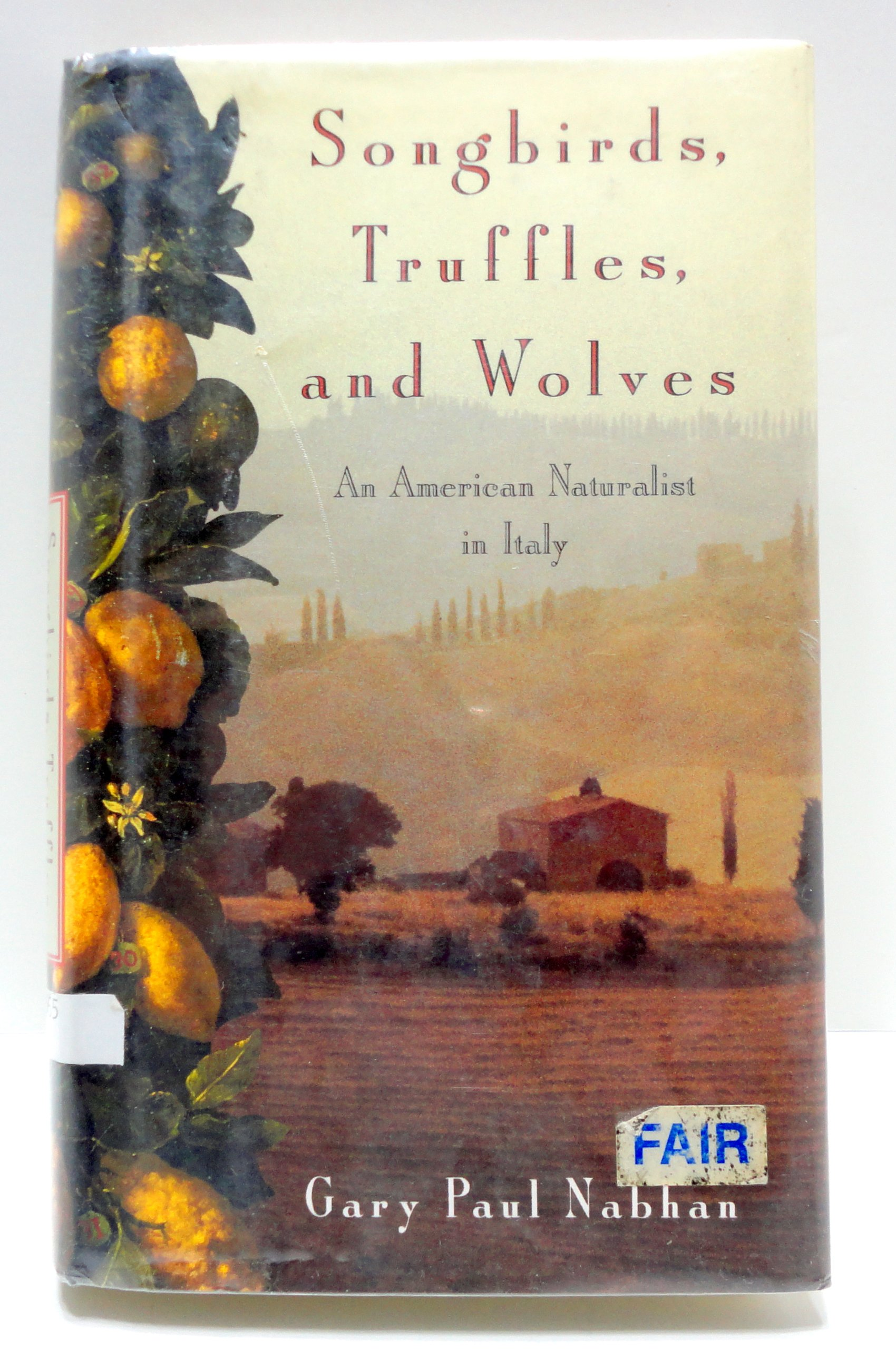 Image for SONGBIRDS, TRUFFLES, & WOLVES: An American Naturalist in Italy