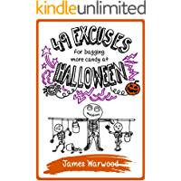 49 Excuses for Bagging More Candy at Halloween (The 49 Series Book 12)