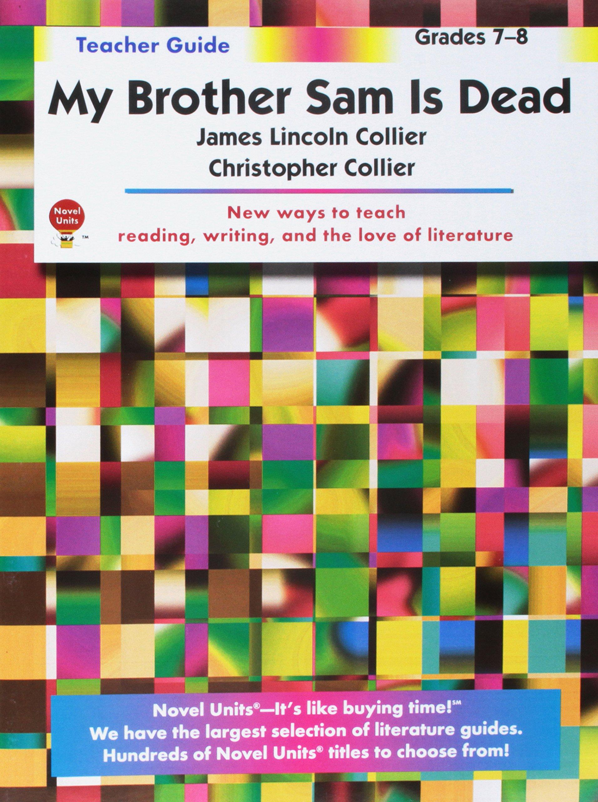 My Brother Sam is Dead (Teacher Guide): Novel Units: 9781561373802: Amazon.com:  Books