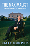The Maximalist: The Rise and Fall of Tony O'Reilly