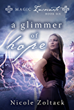 A Glimmer of Hope (Magic Incarnate Book 6)