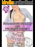 Roommate's Naughty Gift (Futa Magical Amulets 2): (A Futa-on-Female, Futa-on-Futa, College, Coed Erotica)