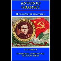 ANTONIO GRAMSCI: The Concept of 'Hegemony' (P Publishing International Relations Series Book 1)