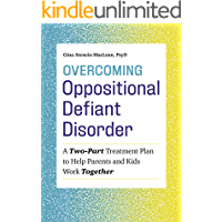 Overcoming Oppositional Defiant Disorder: A Two-Part Treatment Plan to Help Parents and Kids Work Together (English Edition)