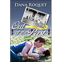 Out of the Past (Heritage Time Travel Romance Series: PG-13 All Iowa Edition Book 1)