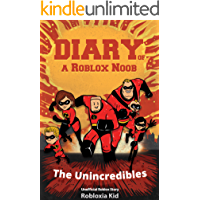 Roblox Books: Diary of a Roblox Noob: The Unincredibles (New Roblox Noob Diaries)