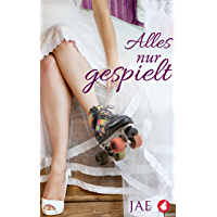 Alles nur gespielt (German Edition)