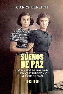 Suenos de paz: Los diarios de una nina judía que sobrev (Spanish Edition)