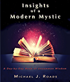 Insights of a Modern Mystic: A Day-by-Day Book of Uncommon Wisdom (English Edition)