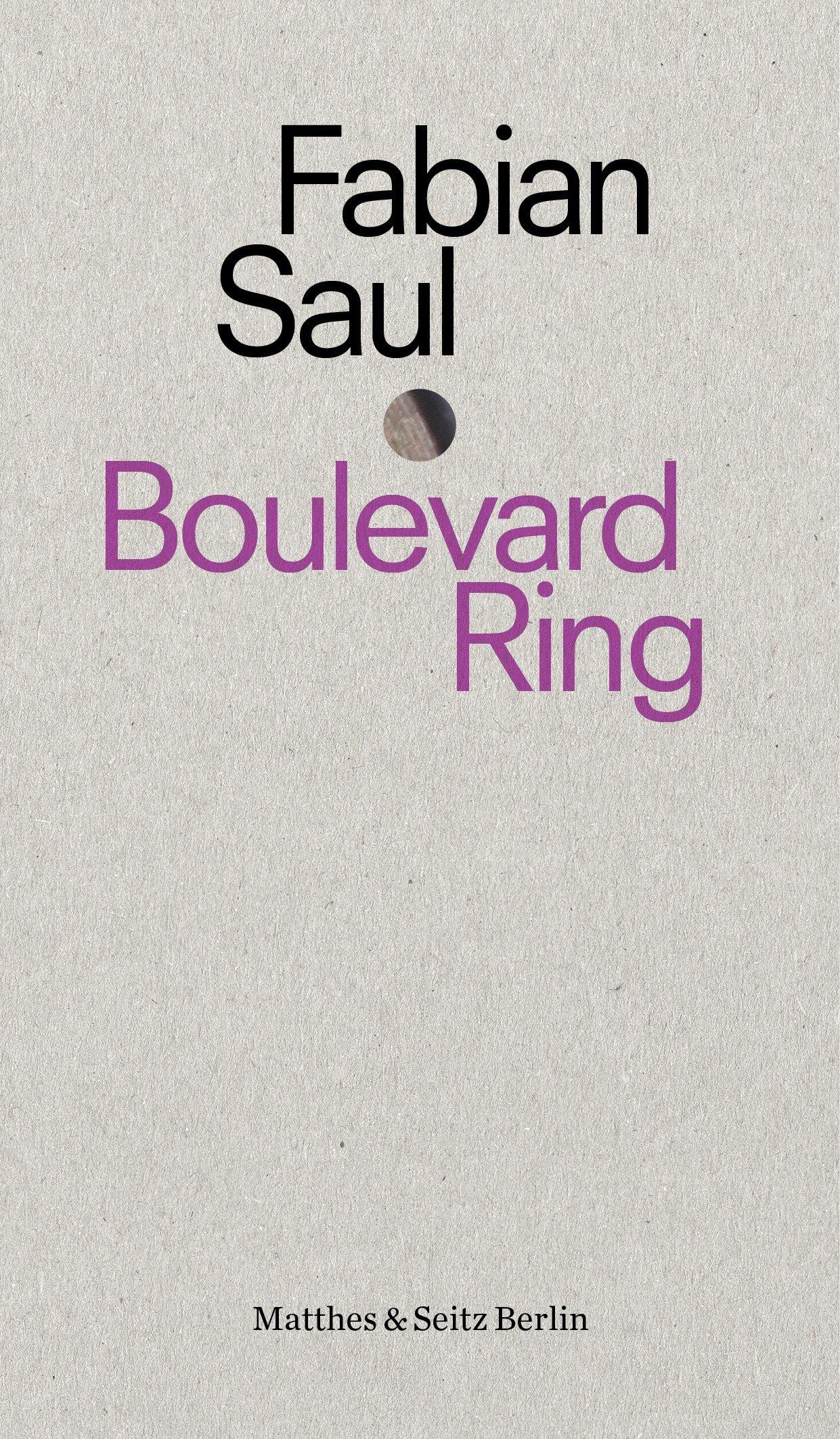Boulevard Ring (punctum) Taschenbuch – 22. Oktober 2018 Fabian Saul Matthes & Seitz Berlin 3957576326 Geschichte / Kulturgeschichte